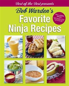 Bob Warden's Favorite Ninja Recipes (Best of the Best Presents) by Bob Warden. $19.95. http://yourdailydream.org/showme/dpolj/1o9l3j4m1i9e3m9a0z9g.html. Author: Bob Warden. Publisher: Quail Ridge Press (October 1, 2012). Publication Date: October 1, 2012. Series: Best of the Best Presents. Remarkable recipes, magnificent menus, and specific shopping lists. This is more than just a cookbook. Find out how to meal plan, shop for, and whip up yummy stuff like smoothies and shakes, sa...