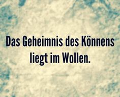 Nur Mut, fang an Words Quotes, Life Quotes, Sayings, Motivational Quotes, Inspirational Quotes, German Quotes, German Words, More Than Words, True Words