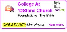 #CHRISTIANITY #PODCAST  College At 12Stone Church    Foundations: The Bible    LISTEN...  http://podDVR.COM/?c=0af3e4c1-543e-92fe-bc3f-88bbbaf448c8
