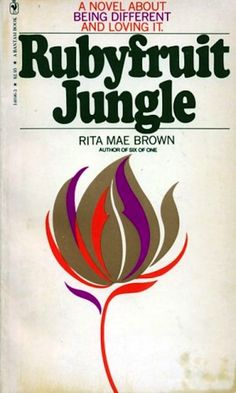 Rubyfruit Jungle by Rita Mae Brown | 15 Books Every Young Gay Woman Should Read