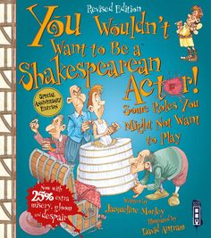 You Wouldn't Want to Be…Shakespearean Actor - You Wouldn't Want to Be