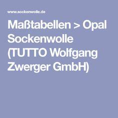 Maßtabellen > Opal Sockenwolle (TUTTO Wolfgang Zwerger GmbH) Knit Crochet, Size Chart, Knitting, Handicraft, Amigurumi, Knitting Socks, Baby Knitting, Knitting And Crocheting, Tutorials