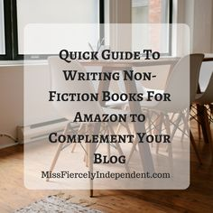 Quick Guide To Writing Non-Fiction Books | Miss Fiercely Independent  #BTRTG #books #amwriting