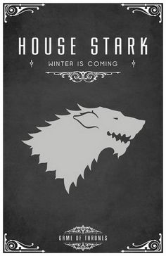 House Stark's sigil is a direwolf, a powerful creature that is larger than most wolves and can grow to the size of the horse. The Stark's six children (including Jon Snow) each had a direwolf to protect them. The motto of House Stark is 'Winter is coming'.
