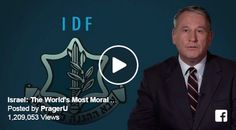 Must-See Video: Two Views of the Israeli Army British Colonel Richard Kemp, former commander of British Forces in Afghanistan, investigates the IDF from all angles before declaring that Israel has the World's Most Moral Army!