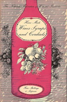 Womens Institute Book of Home Made Wines Syrups and Cordials illustrated by Roger Nicholson