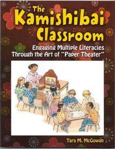 The Kamishibai Classroom, Engaging Multiple Literacies Through the Art of