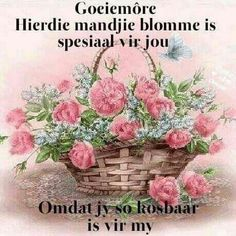 Good Morning Prayer, Morning Prayers, Good Morning Good Night, Good Morning Wishes, Good Morning Quotes, Hugs And Kisses Quotes, Kissing Quotes, Lekker Dag, Afrikaanse Quotes