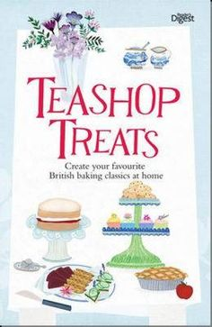 Reader's Digest Teashop Treats: Create your favourite British baking classics at home