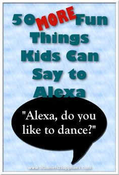 50 MORE fun things kids can say to Alexa (the Amazon Echo)  |  3 Garnets & 2 Sapphires