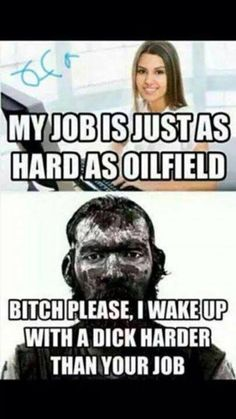 Looking for oilfield jobs? We're your one stop spot for oilfield jobs, oilfield news, oilfield learning and more. Oilfield Humor, Oilfield Trash, Oilfield Wife, Oilfield Quotes, Oil Field Jobs, Welding Funny, Oil Jobs, Drilling Rig, Oil Rig