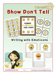 "SHOW DON'T TELL (Writing with Emoticons)  Get students to add interesting details to writings with ""Show Don't Tell"" emoticon activities. Students will enjoy participating in gallery walks, role plays, skit writing, and group games. But more importantly, they will apply these skills when generating prewrites and drafting narratives. (priced item )"