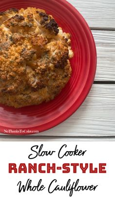 Slow Cooker Ranch-Style Whole Cauliflower | No Thanks to Cake