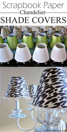 Chandelier and lamp makeover. How to make Scrapbook Paper Chandelier Shade Covers. Affordable and easy decorating DIY.