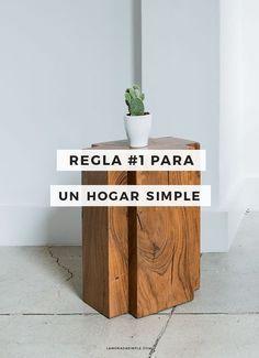 La regla #1 para conseguir un hogar y una vida simple
