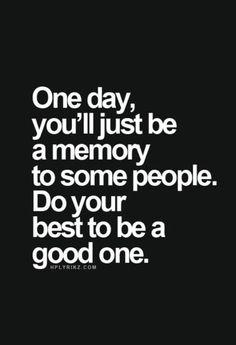 be a good memory