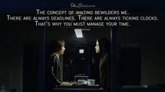 #Whiterose: The concept of waiting bewilders me. There are always deadlines. There are always ticking clocks. That's why you must manage your time.  More on: http://www.magicalquote.com/series/mr-robot/ #MrRobot