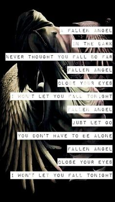Three Days Grace - Fallen Angel I don't think I have ever heard or this band before but the lyrics ARE BEAUTIFULS! Band Quotes, Lyric Quotes, Life Quotes, Moody Quotes, Three Days Grace, 3 Three, Angels Lyrics, Music Lyrics, Music Is My Escape