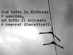 Silenzio V Quote, Sad Quotes, Words Quotes, Love Quotes, Sayings, Famous Phrases, Italian Phrases, Something To Remember, Special Words