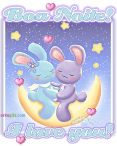 Boa Noite! I love you!