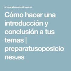 Cómo hacer una introducción y conclusión a tus temas | preparatusoposiciones.es Teaching Plan, Classroom, Study, Teacher, How To Plan, Vip, School, Pink, Learning Styles
