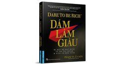 Tải Ebook Dám Làm Giàu PDF của tác giả Phạm Tuấn Sơn