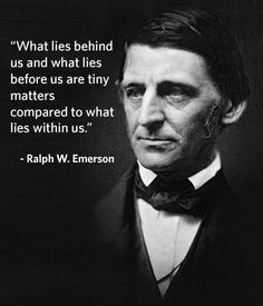 """""""What lies behind us and what lies before us are tiny matters compared to what lies within us."""" -Ralph W. Emerson #quote"""