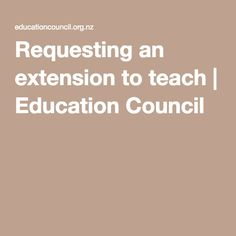 Requesting an extension to teach | Education Council