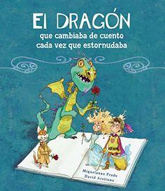 El Dragón Que Cambiaba De Cuento Cada Vez Que Estornudaba SAN JORGE: Amazon.es: DAVID/ACEITUNO,DAVID ACEITUNO: Libros
