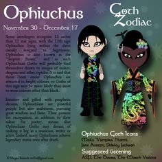 A series exploring how the qualities associated with the signs of the zodiac can manifest in Goths! Just a little addendum to the Goth Zodiac series, for all those who follow the 13 sign zodiac rat...
