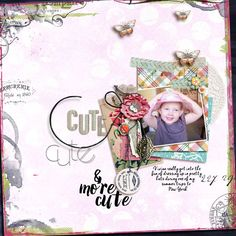 Cute, Cute And More Cute - Amy Wolff | May Wolff Pack - Messy Edges, Papers, Alpha; Bryant Park Fonts | Amelian Script, Cheddar Jack RadLab | Lights On, Oh Snap, Sugar Rush