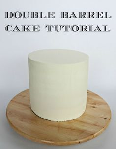 Double barrel cake tutorial   Cake decorating tips and tricks