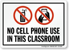 No Cell Phone Use In This Classroom Sign - Ships Fast, SKU: S2-0359