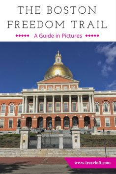 Boston Freedom Trail - A guide in Pictures