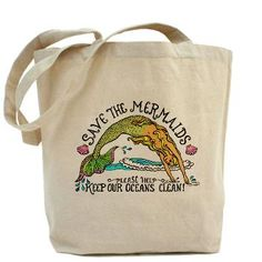 Save the mermaids tote bag....Michelle we need this!