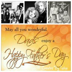 Happy Father's Day Fleetwood Mac Collage Created By Tisha 06/21/15