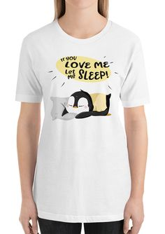 Let me sleep! it feels soft and lightweight, with the right amount of stretch. It's comfortable and flattering for women. Penguin T Shirt, Lazy Cat, Cute Penguins, Work Today, Funny Animal, Cute Designs, Feels, Sleep, Let It Be