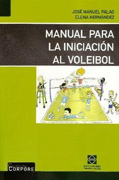 Manual para la iniciación al voleibol. José Manuel Palao Andrés. DM, 2007