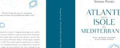 #LaDiligenzaDelSapere presenta: ATLANTE DELLE ISOLE DEL MEDITERRANEO [IT. 2017. #SimonePEROTTI | #BOMPIANI] #Sharendipity → #Atlante di rotte navigate, da navigare; portolano; #diario di #viaggio; #breviario della #libertà di uno #scrittore - #marinaio. Quando l'Uomo è l'Indescrivibile #Bellezza. «Buon vento.» | #Letturalibera. | Fonte: #PiccoloCabotaggioII