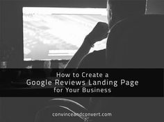Tips on how to Create a Google Reviews Landing Page for your Business
