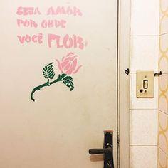 Filosofia de banheiro. 🌹