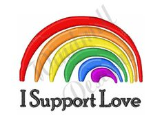 I Support Love Rainbow Machine Embroidery Design Embroidery | Etsy