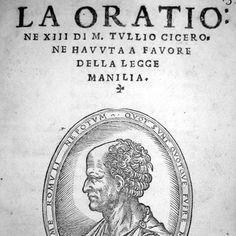 CICERONE MARCO TULLIO. La oratione XIII di M. Tullio Cicerone havuta a favore della Legge Manilia. In Vinegia, s.n. (Venturino Ruffinelli?), 1538.  [www.libriantichionline.com]