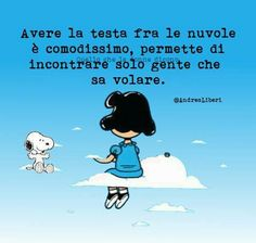 Inspiration for your life! Snoopy Charlie, Charlie Brown Peanuts, Snoopy Peanuts, Lucy Van Pelt, Snoopy Quotes, Italian Quotes, Your Smile, Vignettes, Alice In Wonderland