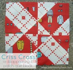 disappearing 4 patch quilt block - criss cross   patchwork posse   easy sewing projects and free quilt patterns