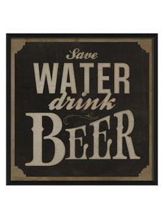 Save Water Drink Beer (Framed) by The Artwork Factory at Gilt