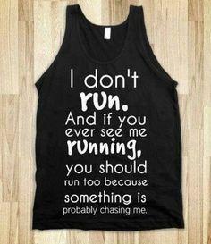 Ah ah hahaha yup maybe I should start running again. ...Nah!