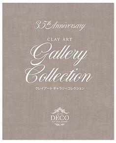 35th DECO Clay Craft Academy Anniversary Gallery Collecti... https://www.amazon.com/dp/4990875109/ref=cm_sw_r_pi_dp_x_D.lNyb8BRDJ1F