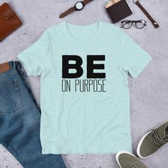 Be On Purpose, Motivational Inspirational Quotes / Short-Sleeve Unisex T-Shirt - Heather Prism Ice Blue / M