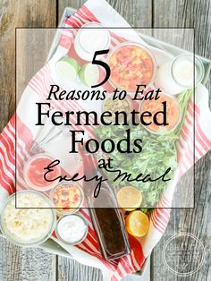 5 Reasons to Eat Fermented Foods at Every Meal - Health Starts in the Kitchen